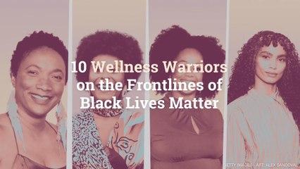 10 Wellness Warriors on the Frontlines of Black Lives Matter