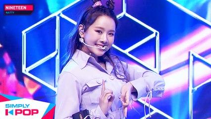 [Simply K-Pop] NATTY(나띠) - NINETEEN _ Ep.417