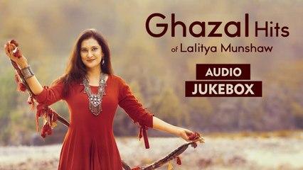 Ghazal Hits of Lalitya Munshaw | Top Ghazal Collection | Full Songs Audio Jukebox | Best Ghazals