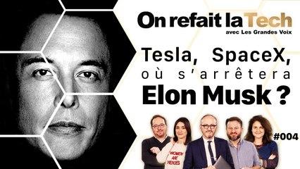 Tesla, SpaceX, où s'arrêtera Elon Musk ?⎜ORLT-004