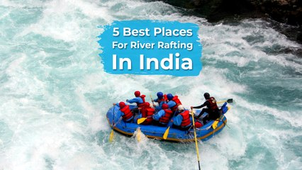 River Rafting Hotspots In India