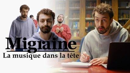 Migraine de Roman Frayssinet : La musique dans la tête - Clique à 20h25 en clair sur CANAL+