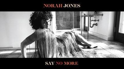 Norah Jones - Say No More