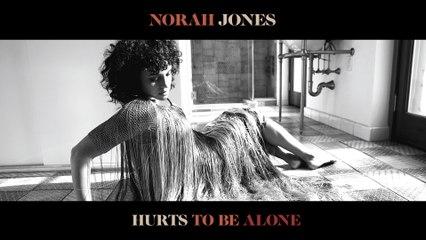 Norah Jones - Hurts To Be Alone