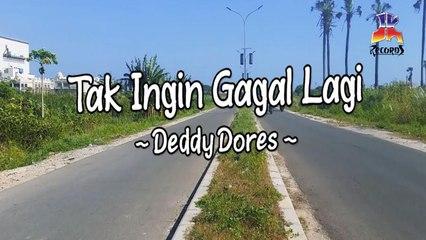 Deddy Dores - Tak Ingin Gagal Lagi (Official Lyric Video)