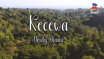 Heidy Diana - Kecewa (Official Lyric Video)