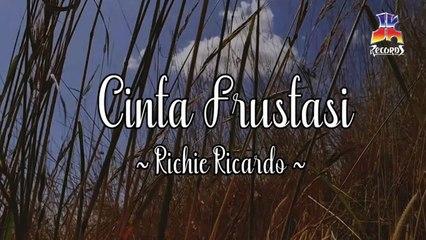 Richie Ricardo - Cinta Frustasi (Official Lyric Video)