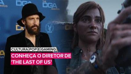 Conheça o diretor de 'The Last of Us' na HBO