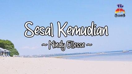Nindy Ellesse - Sesal Kemudian (Official Lyric Video)