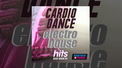 E4F - Cardio Dance Electro House Hits 2020 Session - Fitness & Music 2020