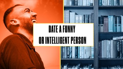 Either Or: Would Skateboarders Rather Date Someone Funny or Intelligent?