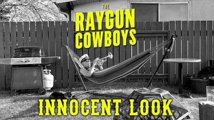 Raygun Cowboys - Innocent Look (Long Tall Texans Cover)