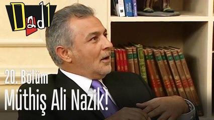 Müthiş Ali Nazik! - Dadı 20. Bölüm