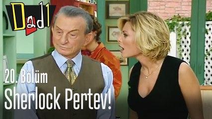 Sherlock Pertev! - Dadı 20. Bölüm