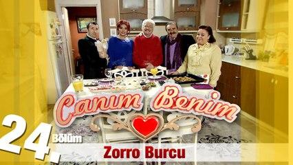 """Canım Benim - 24. Bölüm """"Zorro Burcu"""""""
