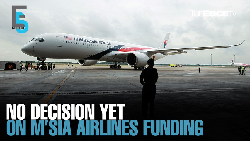 EVENING 5: M'sia Airlines still discussing options with Khazanah