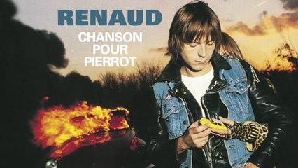 Renaud - Chanson pour Pierrot