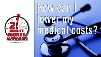 How Can I Lower My Medical Costs?