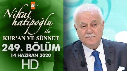 Nihat Hatipoğlu ile Kur'an ve Sünnet - 14 Haziran 2020