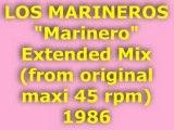 """LOS MARINEROS """"Marinero"""" Extended Mix 1986"""