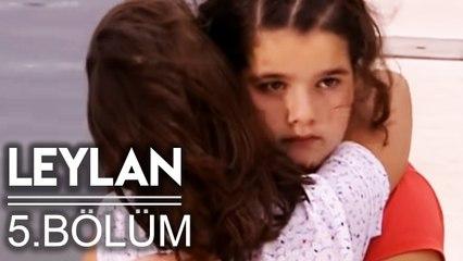 Leylan - 1. Sezon 5. Bölüm