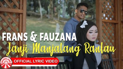 Frans & Fauzana - Janji Manjalang Rantau [Official Lyric Video HD]