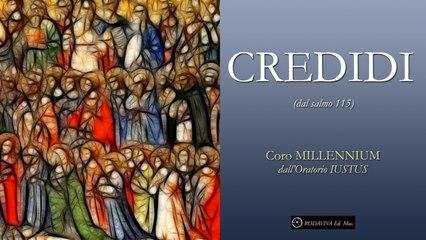 Coro MILLENNIUM - CREDIDI - salmo 115