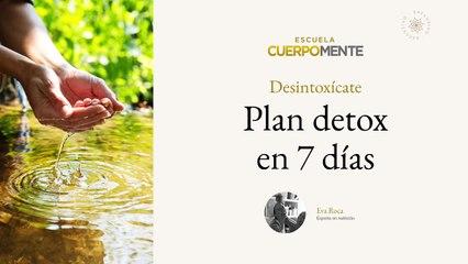 Curso online en la Escuela CuerpoMente 'Cómo hacer una dieta detox. Plan detox en 7 días'
