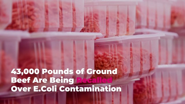 43,000 Pounds of Ground Beef Are Being Recalled Over E.Coli Contamination—Here's What You