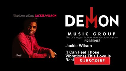 Jackie Wilson - (I Can Feel Those Vibrations) This Love Is Real