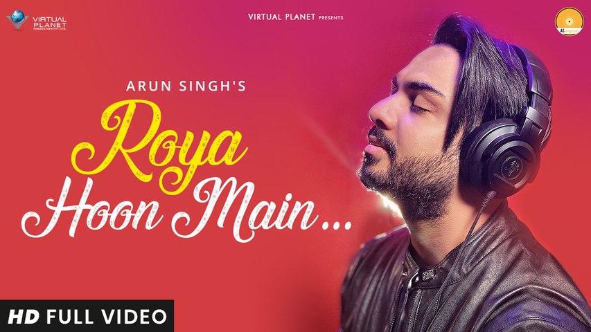 Roya Hoon Main | Arun Singh | Virtual Planet Music | Atif Ali | AS Originals