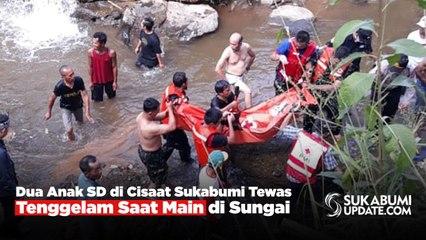 Dua Anak SD di Cisaat Sukabumi Tewas Tenggelam Saat Main di Sungai