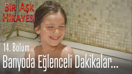 Banyoda eğlenceli dakikalar... - Bir Aşk Hikayesi 14. Bölüm