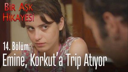Emine, Korkut'a trip attı - Bir Aşk Hikayesi 14. Bölüm