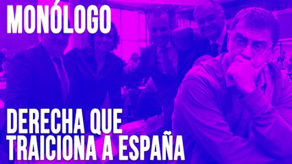 Derecha que traiciona a España - Monólogo - En la Frontera, 17 de junio de 2020