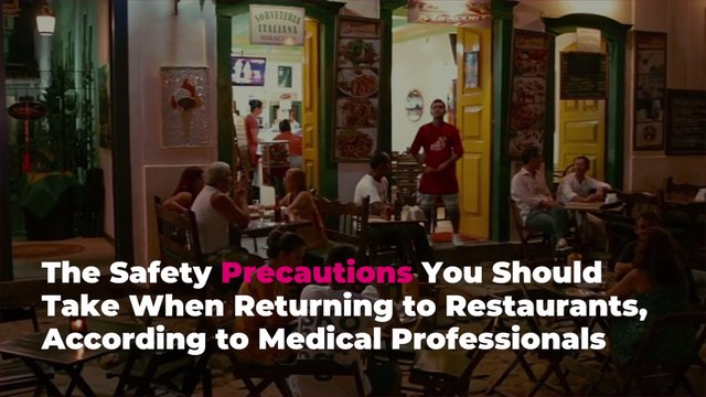 The Safety Precautions You Should Take When Returning to Restaurants, According to Medical