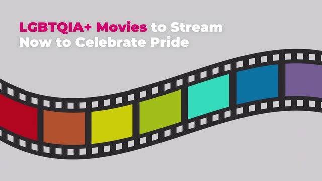 10 LGBTQIA+ Movies to Stream Now to Celebrate Pride