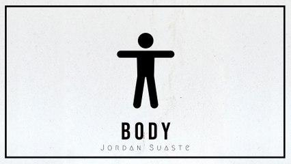 Jordan Suaste - Body