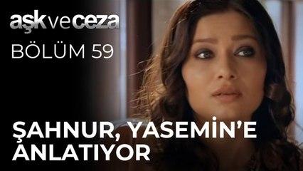 Şahnur, Yasemin'e Anlatıyor | Aşk ve Ceza 59.Bölüm