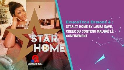 Star at home by Laura Dave, Créer du contenu malgré le confinement   Zoom, EchosTech Ep 4