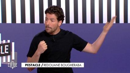 La dernier Pestacle de Redouane Bougheraba - Clique, 20h25 en clair sur CANAL+