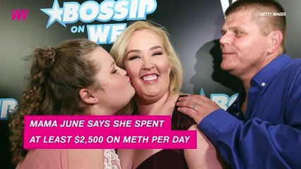 Mama June Says Meth Addiction Cost $2,500 a Day
