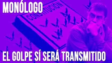 El golpe sí será transmitido - Monólogo - En la Frontera, 18 de junio de 2020