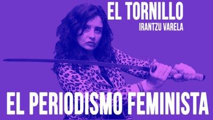 Irantzu Varela, El Tornillo y el periodismo feminista - En la Frontera, 18 de junio de 2020