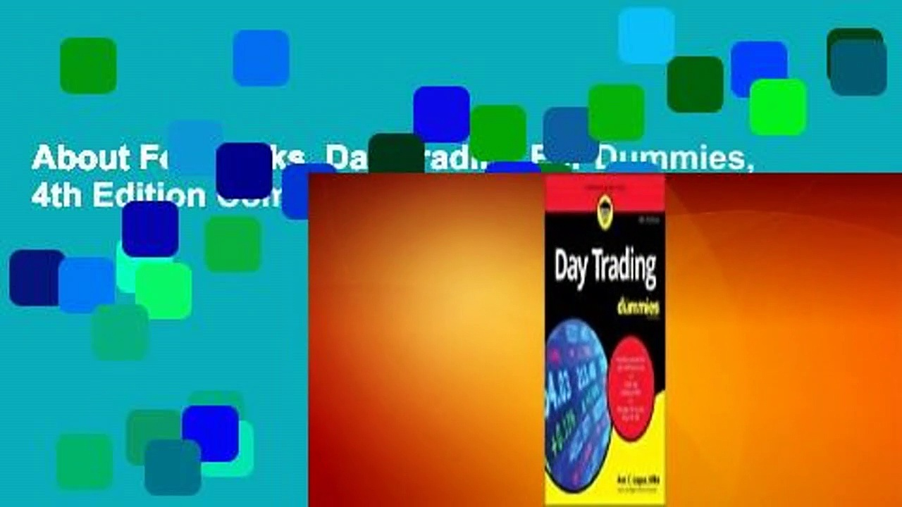 About For Books  Day Trading For Dummies, 4th Edition Complete