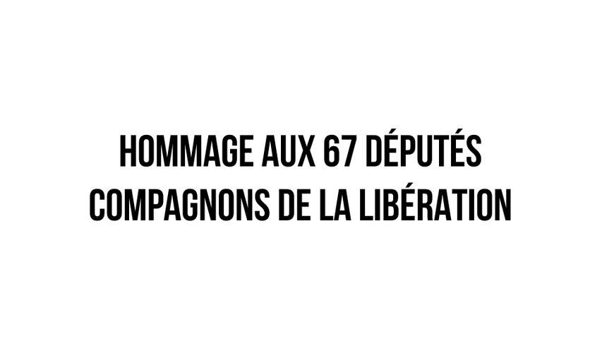 Hommage aux 67 députés compagnons de la Libération - Jeudi 18 juin 2020