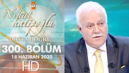 Nihat Hatipoglu Dosta Dogru - 18 Haziran 2020