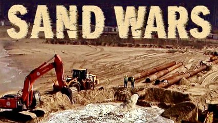 Sand Wars - How the World is Running Out of Sand - Full Documentary