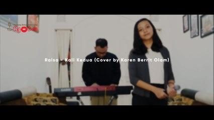 Kali Kedua - Raisa (Cover by Karen Berrit Olam)