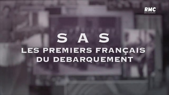 Vidéo SAS : Les 1ers Français du débarquement